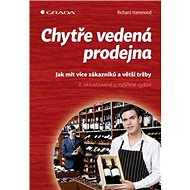 Chytře vedená prodejna: Jak mít více zákazníků a větší tržby - Kniha