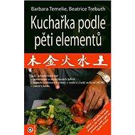 Kuchařka podle pěti elementů: + Plakát rozdělení potravin /30 x 60 cm/