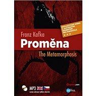 Proměna The Metamorphosis: Dvojjazyčná kniha, MP3 - Kniha