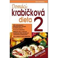Domácí krabičková dieta 2: 300 vyzkoušených jednoduchých receptů na dietní pokrmy - Kniha