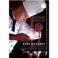 Svět na pánvi aneb Cesta k šéfkuchařské čepici - Kniha