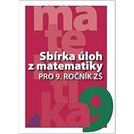 Sbírka úloh z matematiky pro 9. ročník ZŠ - Kniha