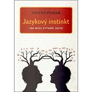 Jazykový instinkt: Jak mysl vytváří jazyk - Kniha