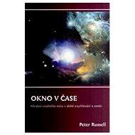 Okno v čase: Hledání vnitřního míru v době zrychlování a změn - Kniha