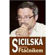 Sicilská s Lubomírem Ftáčnikem - Kniha
