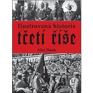 Ilustrovaná historie třetí říše - Kniha