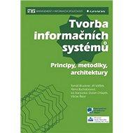Tvorba informačních systémů: Principy, metodiky, architektury - Kniha