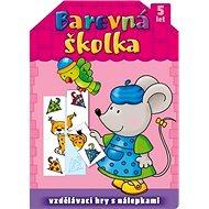 Barevná školka: Vzdělávací hry s nálepkami - Kniha