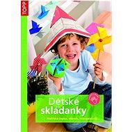 Dětské skládanky: malířská čepice, větrník, nebepekloráj… - Kniha