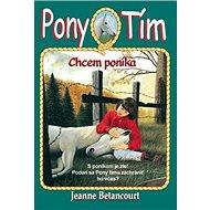 Pony tím Chcem poníka - Kniha