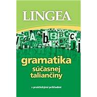 Gramatika súčasnej taliančiny: s praktickými príkladmi - Kniha