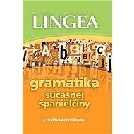 Gramatika súčasnej španielčiny: s praktickými príkladmi - Kniha