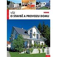 Vše o stavbě a provozu domu - Kniha