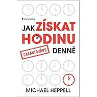 Jak získat hodinu denně: garantováno - Kniha