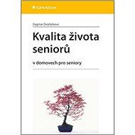 Kvalita života seniorů: v domovech pro seniory - Kniha