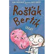 Rošťák Bertík UUUF! - Kniha