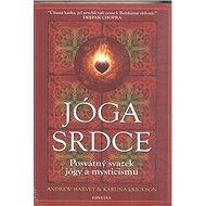 Jóga srdce: Posvátný svazek jógy a mysticismu