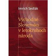 Východné Slovensko v letokruhoch národa - Kniha
