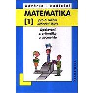Matematika 1 pro 6. ročník základní školy: Opakování z aritmetiky a geometrie - Kniha