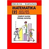 Matematika 2 pro 8. ročník základní školy: Lineární rovnice, základy statistiky - Kniha