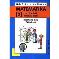 Matematika 2 pro 6. ročník základní školy: Desetinná čísla, Dělitelnost - Kniha