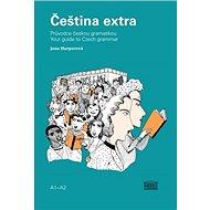 Čeština extra: Průvodce českou gramatikou A1 - Kniha