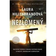 Nezlomený: Skutočný príbeh z druhej svetovej vojny o prežití, odhodlaní a odpustení - Kniha