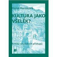 Kultura jako všelék?: Kritika soudobých přístupů - Kniha