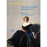 Amelie Posse-Brázdová: Život spjatý s Československem - Kniha