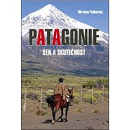Patagonie: Sen a skutečnost