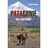 Patagonie: Sen a skutečnost - Kniha