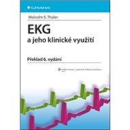 EKG a jeho klinické využití: Překlad 6. vydání - Kniha