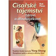 Císařské tajemství zdraví a dlouhověkosti - Kniha