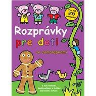 Rozprávky pre deti: so samolepkami - Kniha
