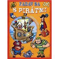 Zabav sa s pirátmi: S nálepkami - Kniha
