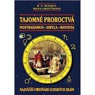 Tajomné proroctvá: Nostradamus-Sybila-Mayovia - Kniha