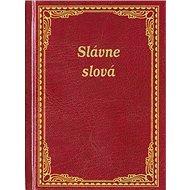 Slávne slová - Kniha