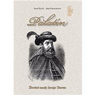 Palatín: Životné osudy Juraja Thurzu - Kniha