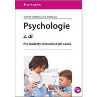 Psychologie 2. díl: Pro studenty zdravotnických oborů - Kniha