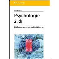 Psychologie 2. díl: Učebnice pro obor sociální činnost - Kniha