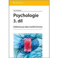 Psychologie 3. díl: Učebnice pro obor sociální činnost - Kniha