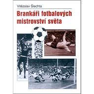 Brankáři fotbalových mistrovství světa - Kniha