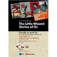 The Little Wizard Stories of Oz Čaroděj ze země Oz + CD: 6 povídek ve zjednodušené angličtině - Kniha