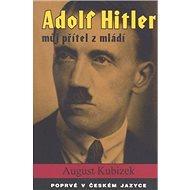 Adolf Hitler můj přítel z mládí - Kniha