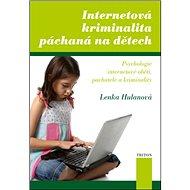 Internetová kriminalita páchaná na dětech - Kniha