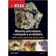 Minerály pod nohama, v průmyslu a ve sbírkách - Kniha