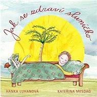 Jak se zdraví sluníčko - Kniha