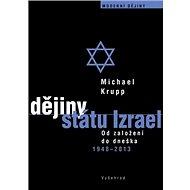 Dějiny státu Izrael: Od založení do dneška 1948 - 2013