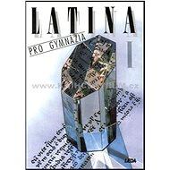 Latina pro gymnázia I. - Kniha