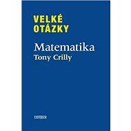 Velké otázky Matematika - Kniha